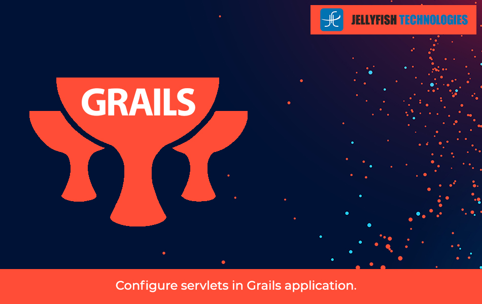 Configure servlets in Grails application.