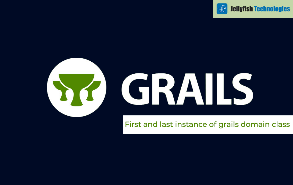 First and last instance of grails domain class