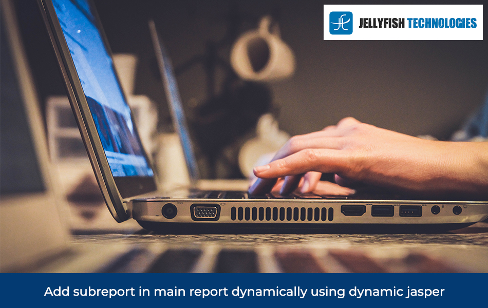 Add subreport in main report dynamically using dynamic jasper