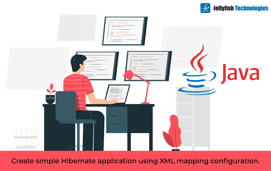 Create simple Hibernate application using XML mapping configuration.