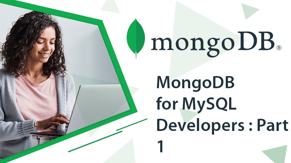 MongoDB for MySQL Developers : Part 1
