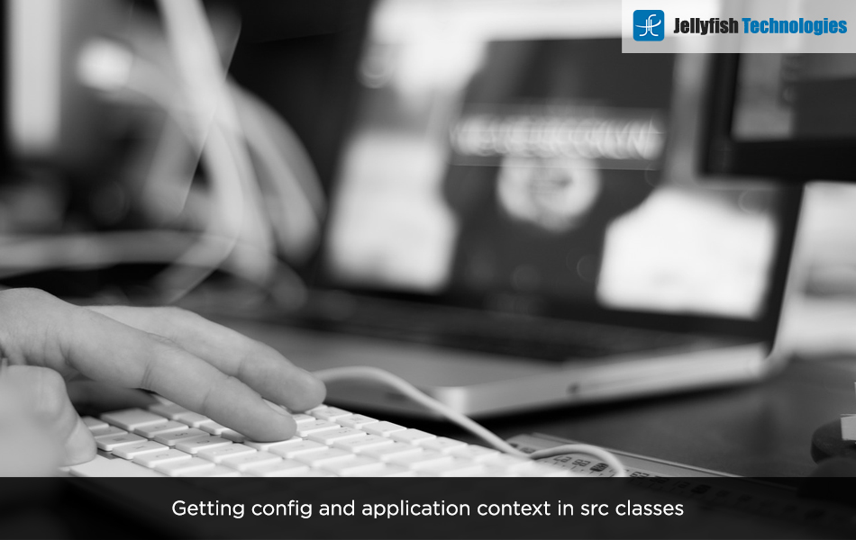 Getting config and application context in src classes