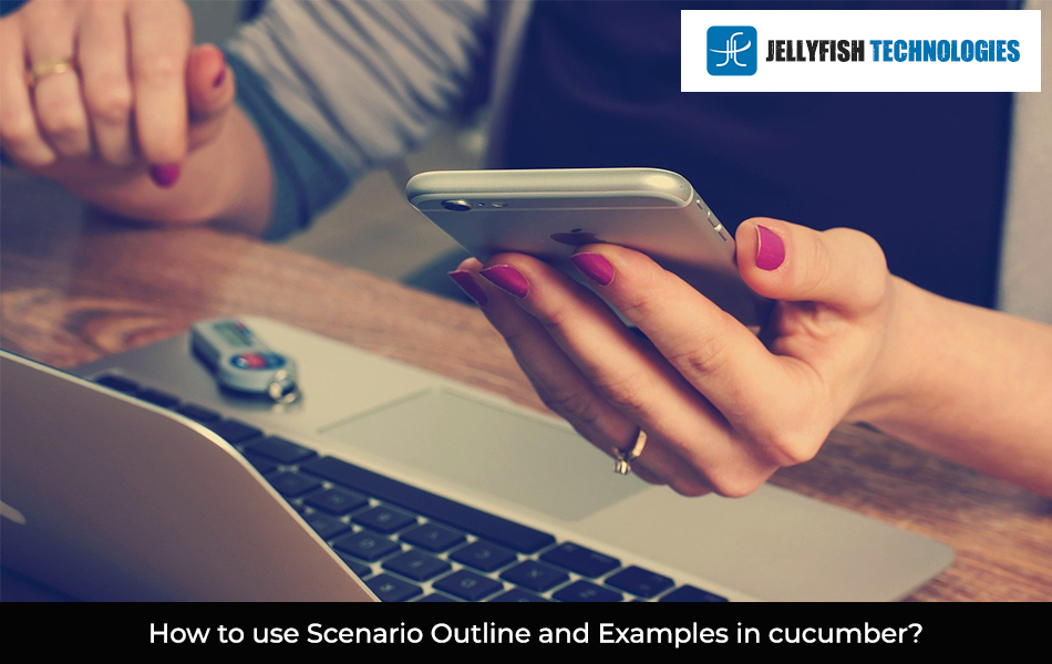 How to use Scenario Outline and Examples in cucumber?