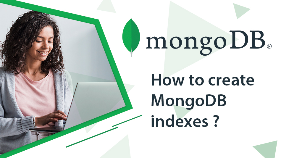 How to create MongoDB indexes  ?