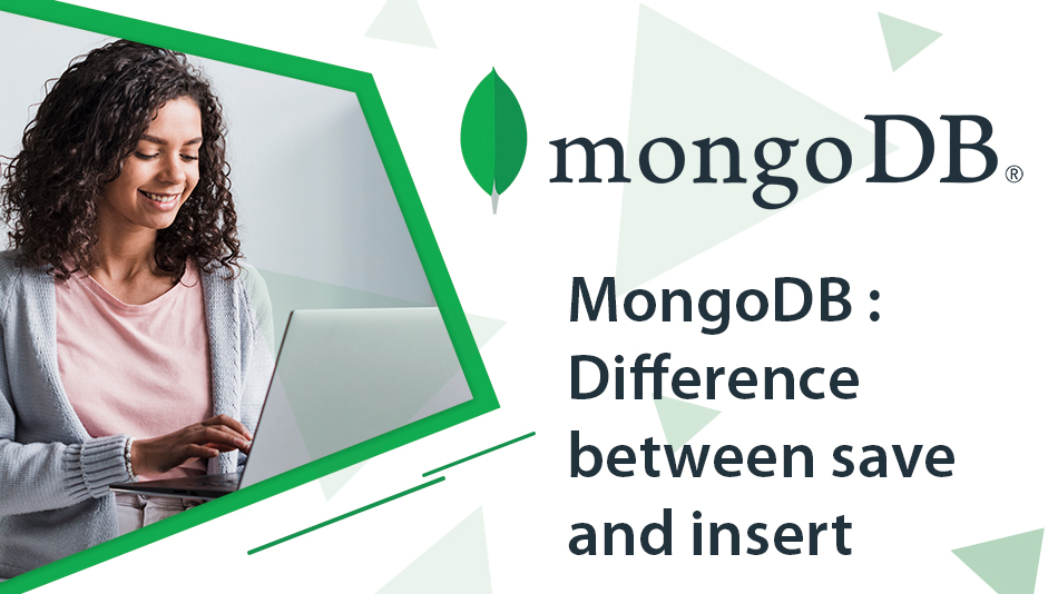 MongoDB : Difference between save and insert