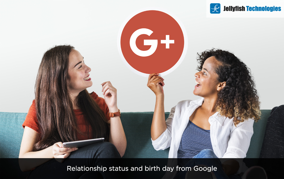 Relationship status and birth day from Google