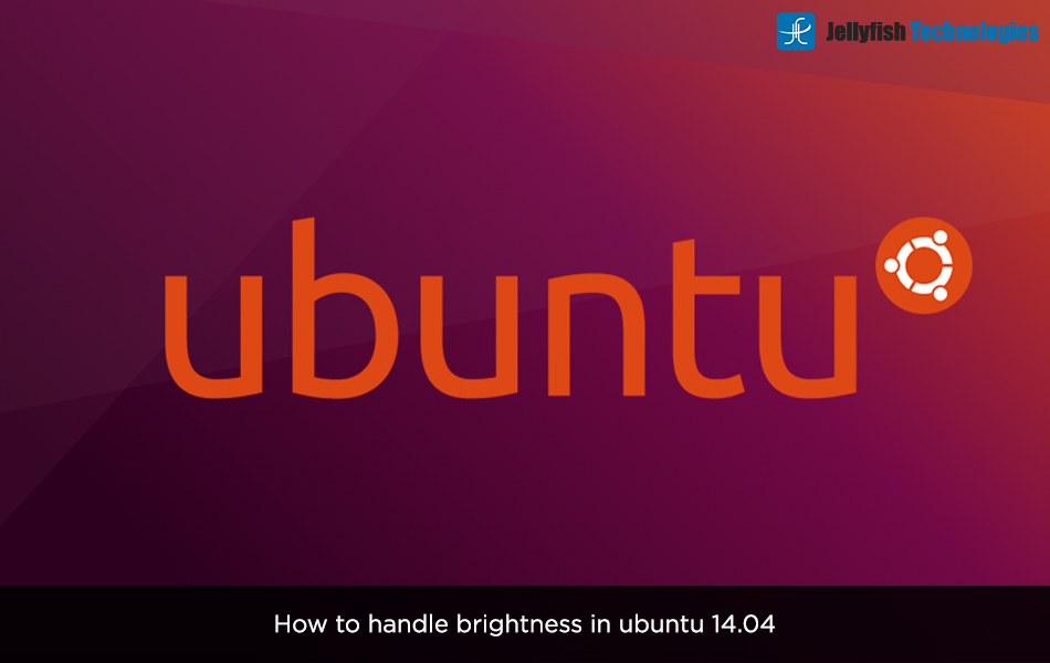 How to handle brightness in ubuntu 14.04