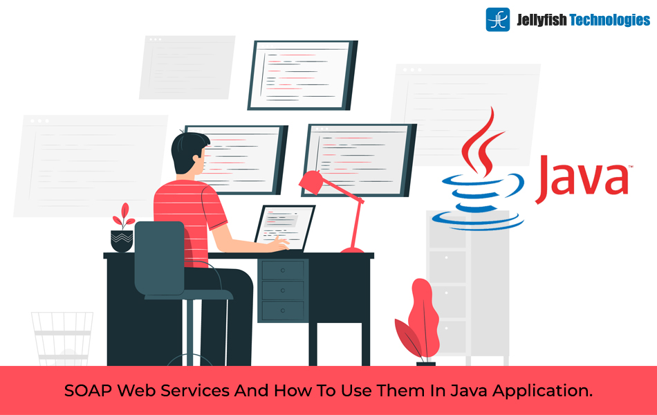SOAP Web Services And How To Use Them In Java Application.