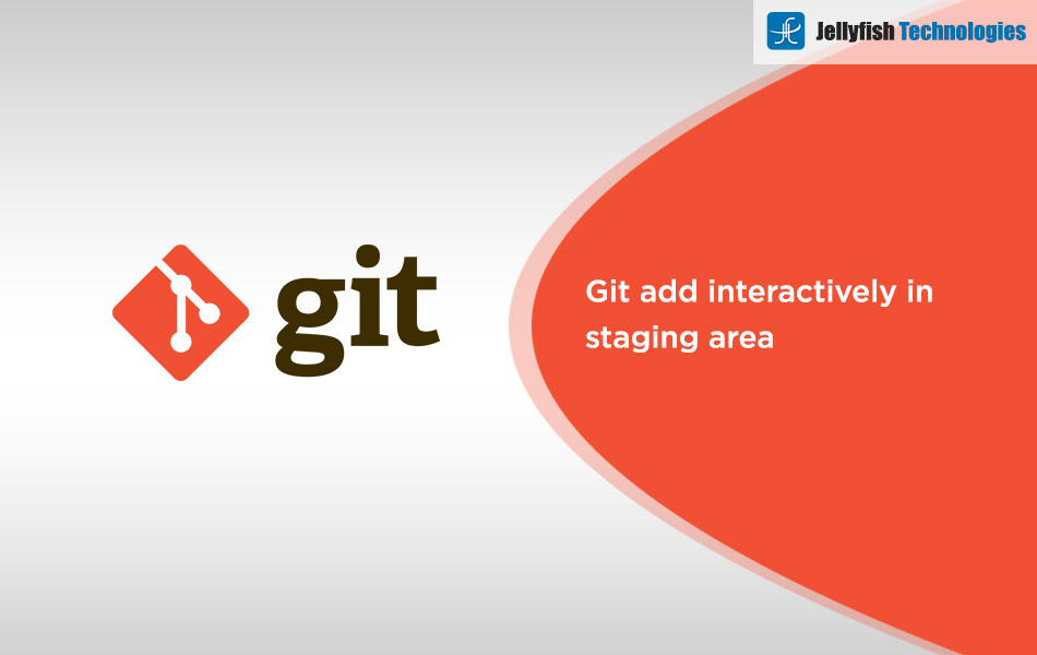 Git add interactively in staging area