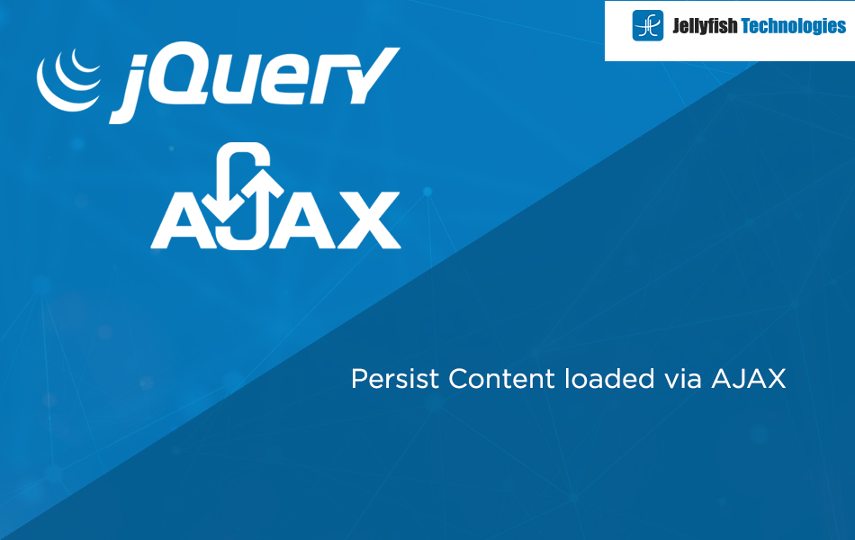 Persist Content loaded via AJAX