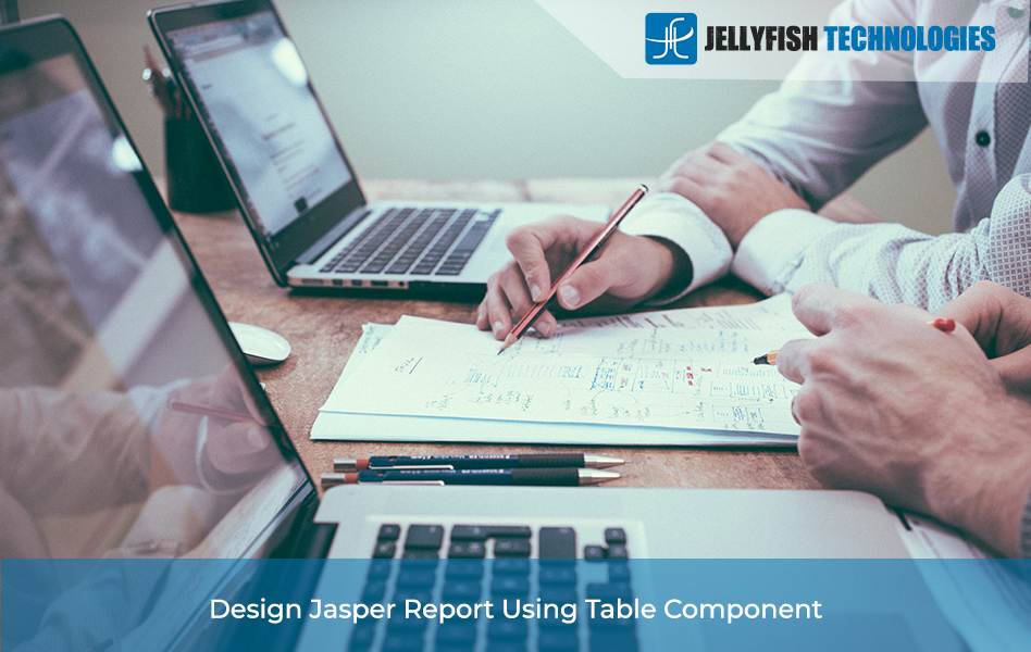 Design Jasper Report Using Table Component