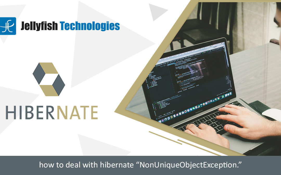 "how to deal with hibernate ""NonUniqueObjectException."""