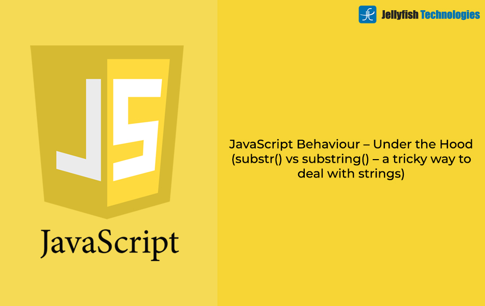 JavaScript Behaviour – Under the Hood (substr() vs substring()  – a tricky way to deal with strings)