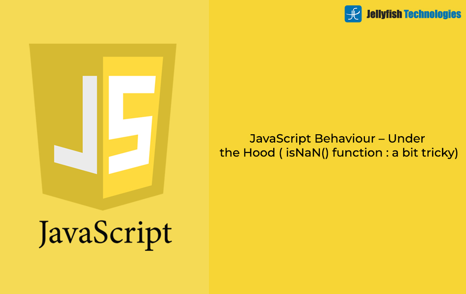 JavaScript Behaviour – Under the Hood ( isNaN() function : a bit tricky)