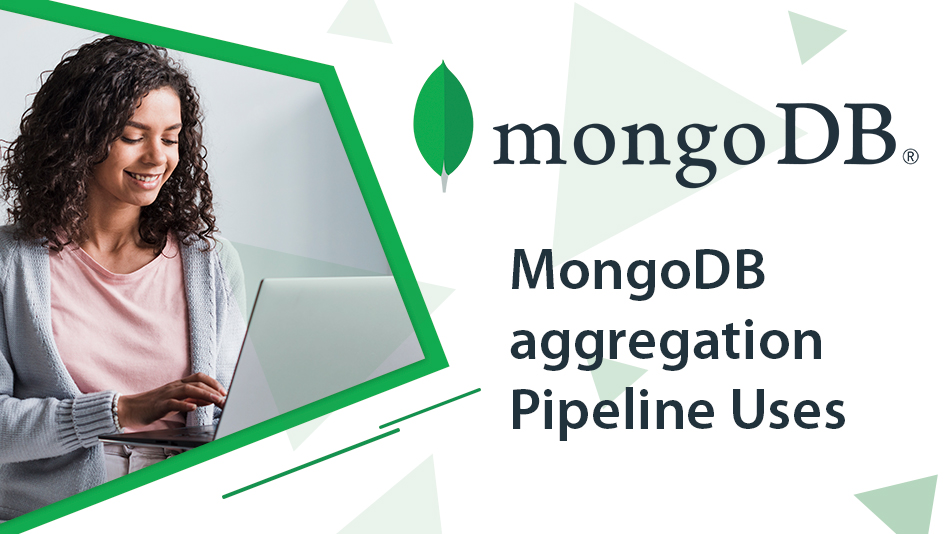MongoDB aggregation Pipeline Uses