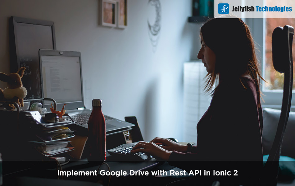 Implement Google Drive with Rest API in Ionic 2