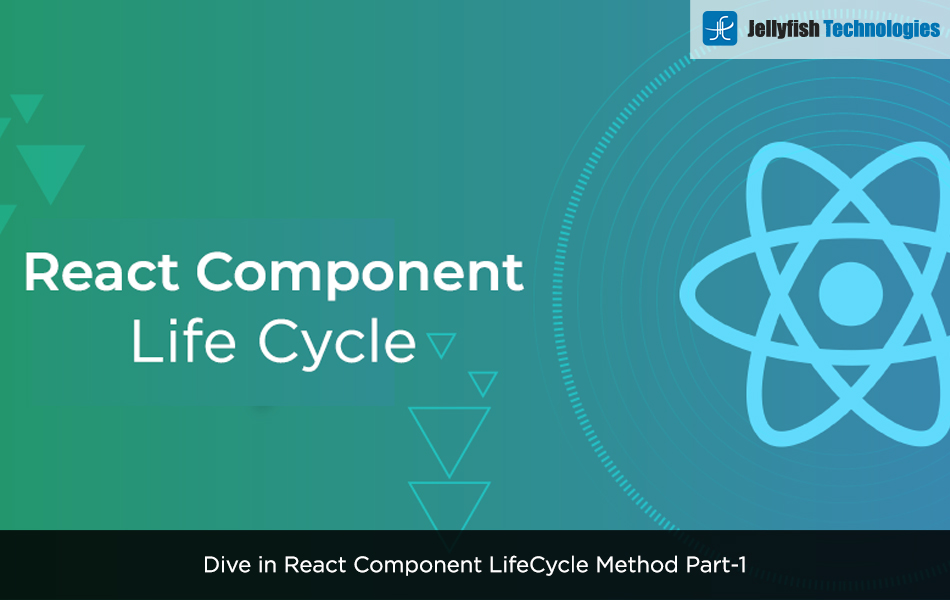Dive in React Component LifeCycle Method Part-1