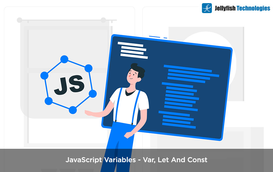 JavaScript Variables – Var, Let And Const