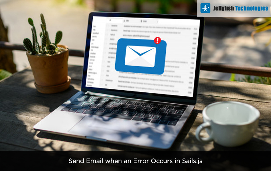 Send Email when an Error Occurs in Sails.js