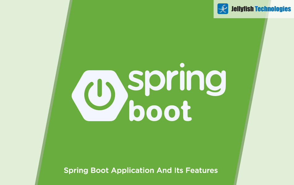 Spring Boot Application And Its Features