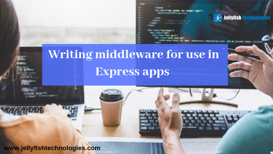 Writing middleware for use in Express apps